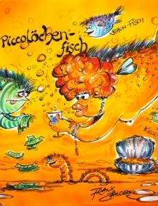 Frank Zander, Bezahlfisch und Piccolöchen-Fisch (verkauft)